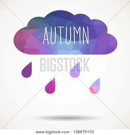 Abstract colorful geometric triangular cloud with raindrops and hand drawn word 'Autumn'.