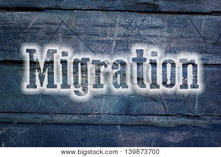 Migration text on background concept human idea