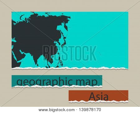 Geographic map and torn paper. Realistic image of the object Asia