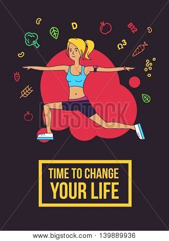 Fitness typographic poster. Time to change your life. Slim girl doing exercises. Motivational and inspirational illustration. Flat line design