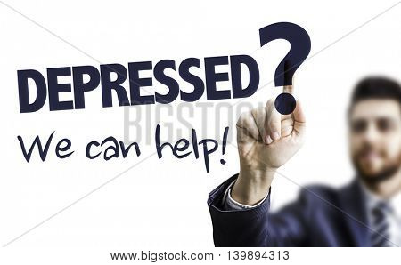 Depressed? We Can Help