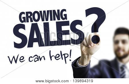 Growing Sales? We Can Help