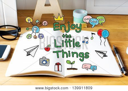 Enjoy The Little Things Concept With Notebook