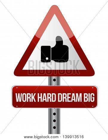 Work Hard Dream Big Like Road Sign Concept