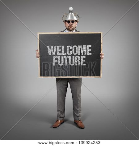 Welcome future text on blackboard with science businessman holding blackboard sign