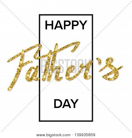 Happy fathers day handwritten lettering. Vector calligraphy with glitter on white background. Greeting card for your design and congratulations