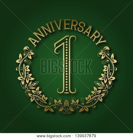 Golden emblem of first anniversary. Celebration patterned logotype with shadow on green.