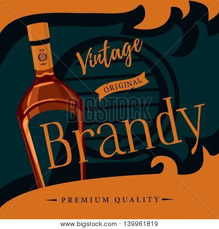 Old style brandy or brandywine poster. Vintage or retro advertising of spirit distilled from wine or pomace, mash. Glassware bottle of cognac or armagnac. For bar or restaurant theme