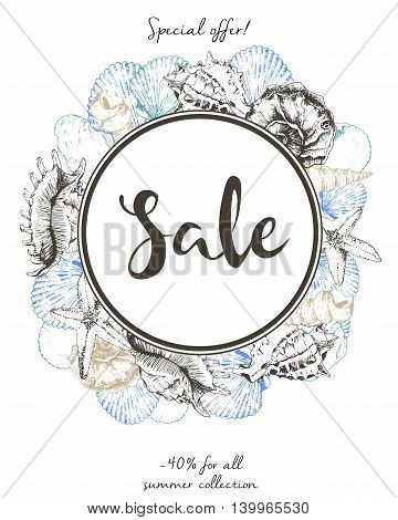 Vector flyer of summer sale. Border round composition. Decorated with colored seashells. Hand drawn vintage art. Good for announce discount at business fashion store.