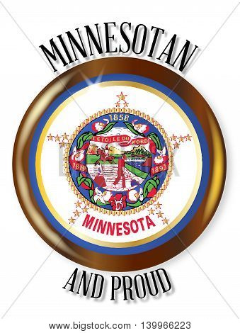 Minnesota state flag button with a gold metal circular border over a white background with the text Minnesotan and Proud