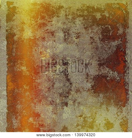 Scratched vintage texture, grunge style frame or background. With different color patterns: yellow (beige); brown; gray; red (orange); pink