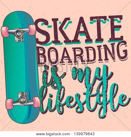 Skateboarding is my liferstyle typography poster t-shirt print / apparel design