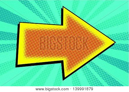 Arrow pop art retro vector illustration. A pointer to the direction