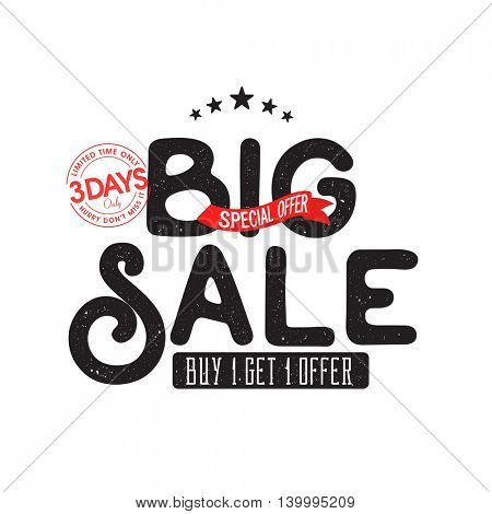 Big Sale, Poster, Banner, Flyer, Vector Typography, Special Offer for Limited Time Only, Buy 1 Get 1 Free, Vector illustration.