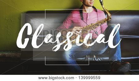 Classical Instrument Be Happy Chill Chill out Relaxation Concept