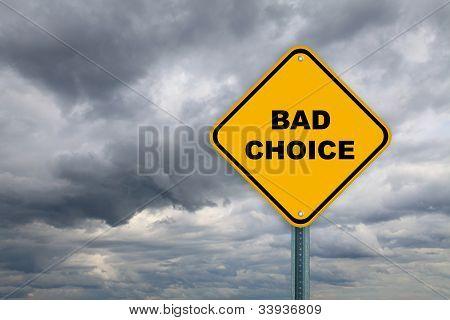 Yellow bad choice road sign