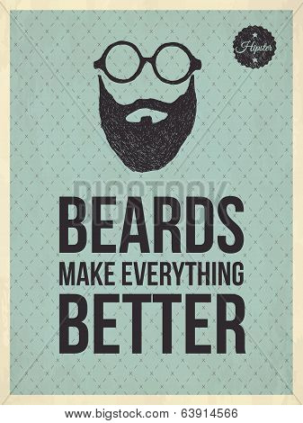 Hipster Vintage Trendy Look Quotes: Beards Make Everything Better