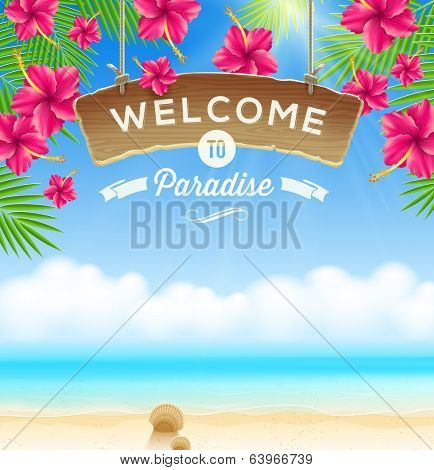 The wooden signboard Welcome -  against a tropical flowers background and beach seascape