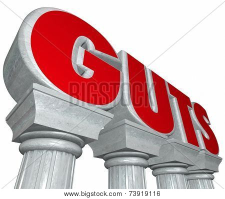 Guts word in 3d letters on marble or stone columns to illustrate strength, courage, determination, resolve and willpower