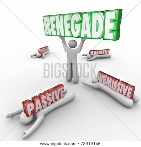 Renegade word in 3d letters lifted by a rebel, person, entrepreneur or sales professional defying conventions and tradition to achieve success