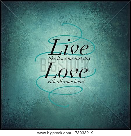 Inspirational quotes - live love