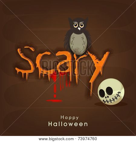Scary owl and skull with scary text for Halloween party celebration on brown background.