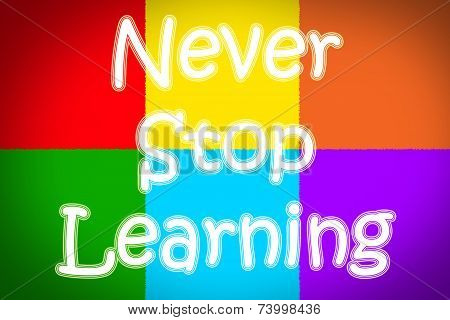 Never Stop Learning Concept