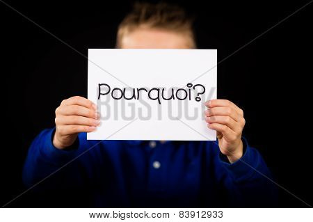 Child Holding Sign With French Word Pourquoi - Why