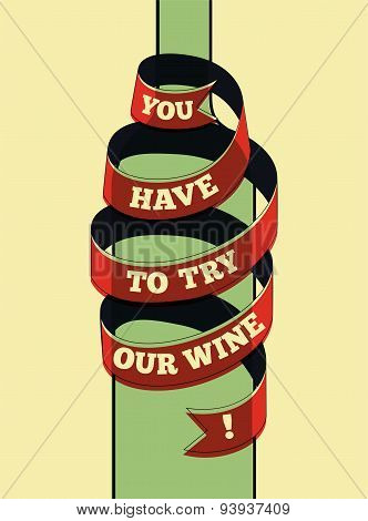 You have to try our wine! Typographic retro wine poster. Vector illustration.