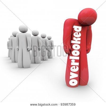 Overlooked word on 3d person or man to illustrate an individual alone being left out, isolated, rejected or not accepted by the group, team or community