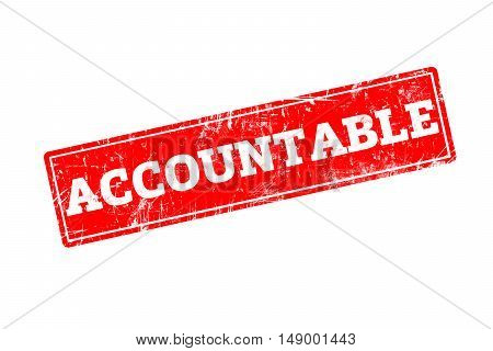 ACCOUNTABLE word written on red rubber stamp with grunge edges.