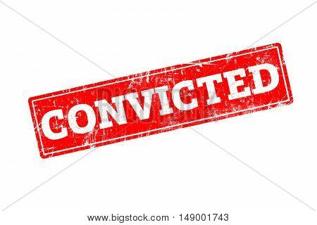 CONVICTED written on red rubber stamp with grunge edges.