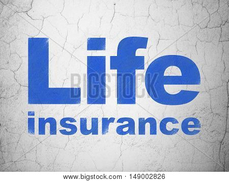Insurance concept: Blue Life Insurance on textured concrete wall background