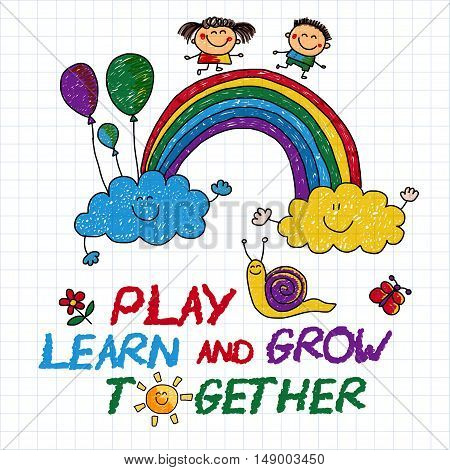 Play and grow together Vector image on notebook paper