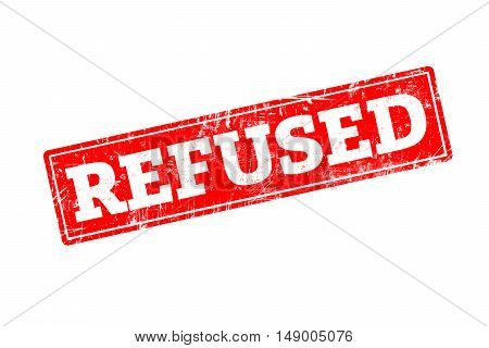 REFUSED written on red rubber stamp with grunge edges.