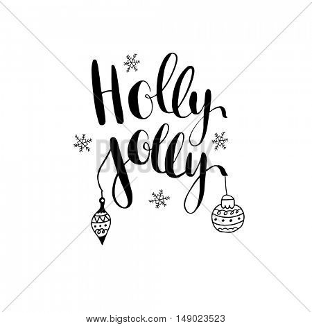 Holly Jolly! vector greeting card with hand written calligraphic lettering phrase snowflakes and christmas toys