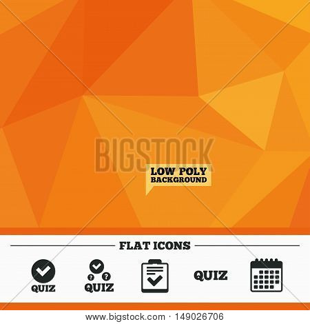 Triangular low poly orange background. Quiz icons. Checklist with check mark symbol. Survey poll or questionnaire feedback form sign. Calendar flat icon. Vector