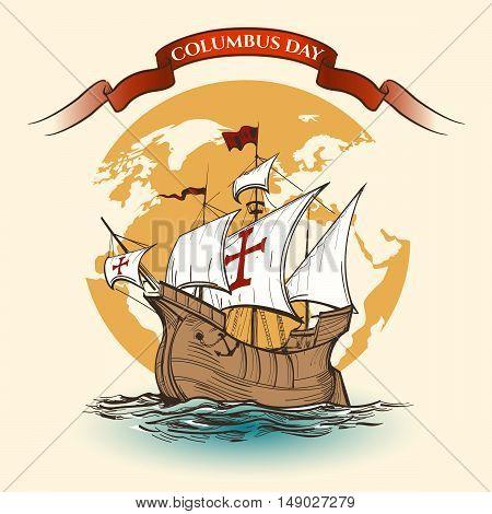 Happy Columbus Day Illustration. Hand Drawn Columbus ship against world map and ribbon.