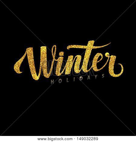 Winter Holidays Card. Golden Shiny Glitter. Lettering Poster Tamplate. Black Background Glowing Illustration