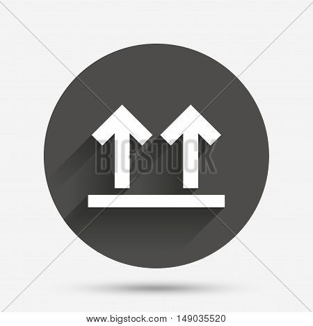 This side up sign icon. Fragile package symbol. Arrows. Circle flat button with shadow. Vector