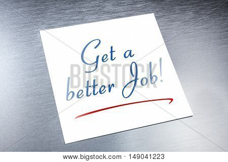 Get A Better Job Reminder On Paper Lying On Brushed Aluminum
