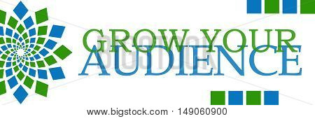 Grow your audience text written over green blue background.