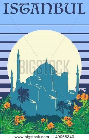 Sunrise panorama of Istanbul with silhouettes of trees and Hagia Sophia. Palm leaves and trumpetbush flowers vigniette. Retro poster design. EPS10 vector illustration.
