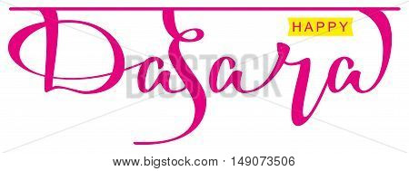 Happy dasara hindu festival. Lettering text for greeting card. Isolated on white vector illustration