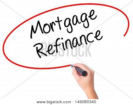 Women Hand Writing Mortgage Refinance With Black Marker On Visual Screen