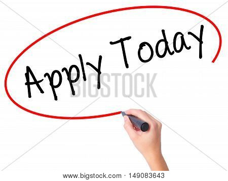 Women Hand Writing Apply Today With Black Marker On Visual Screen
