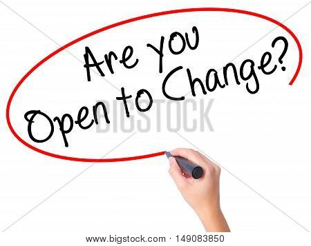 Women Hand Writing Are You Open To Change? With Black Marker On Visual Screen