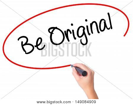 Women Hand Writing Be Original With Black Marker On Visual Screen