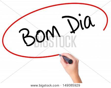 "Women Hand Writing ""bom Dia"" (in Portuguese - Good Morning)  With Black Marker On Visual S"