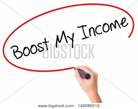 Women Hand Writing Boost My Income  With Black Marker On Visual Screen